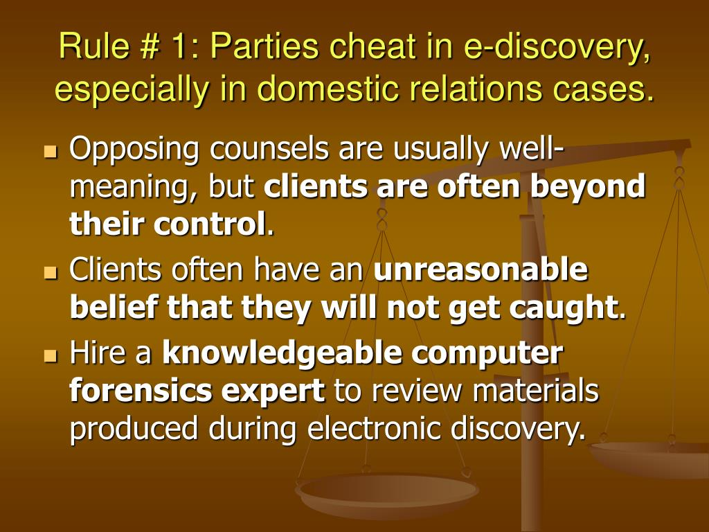Rule # 1: Parties cheat in e-discovery, especially in domestic relations cases.