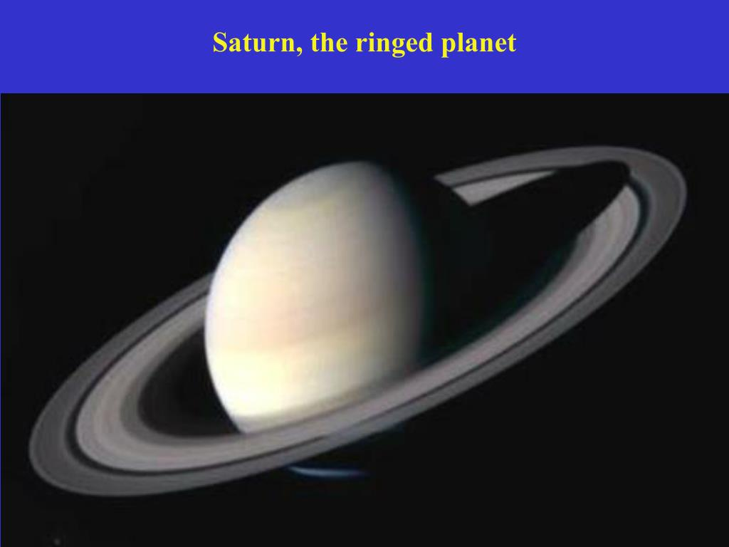 Saturn, the ringed planet