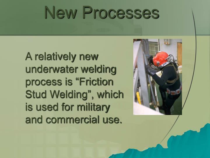 New Processes