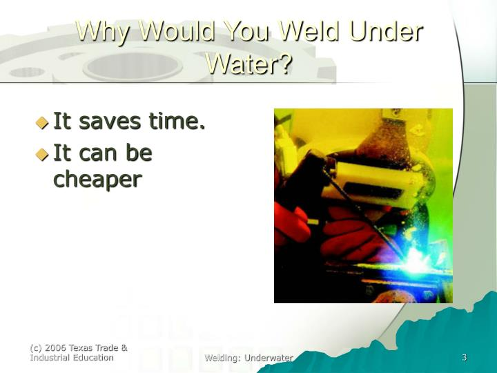 Why Would You Weld Under Water?