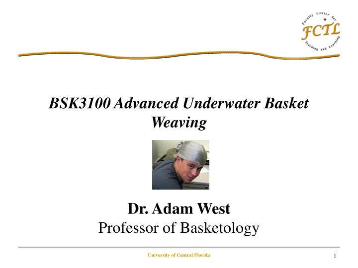BSK3100 Advanced Underwater Basket Weaving