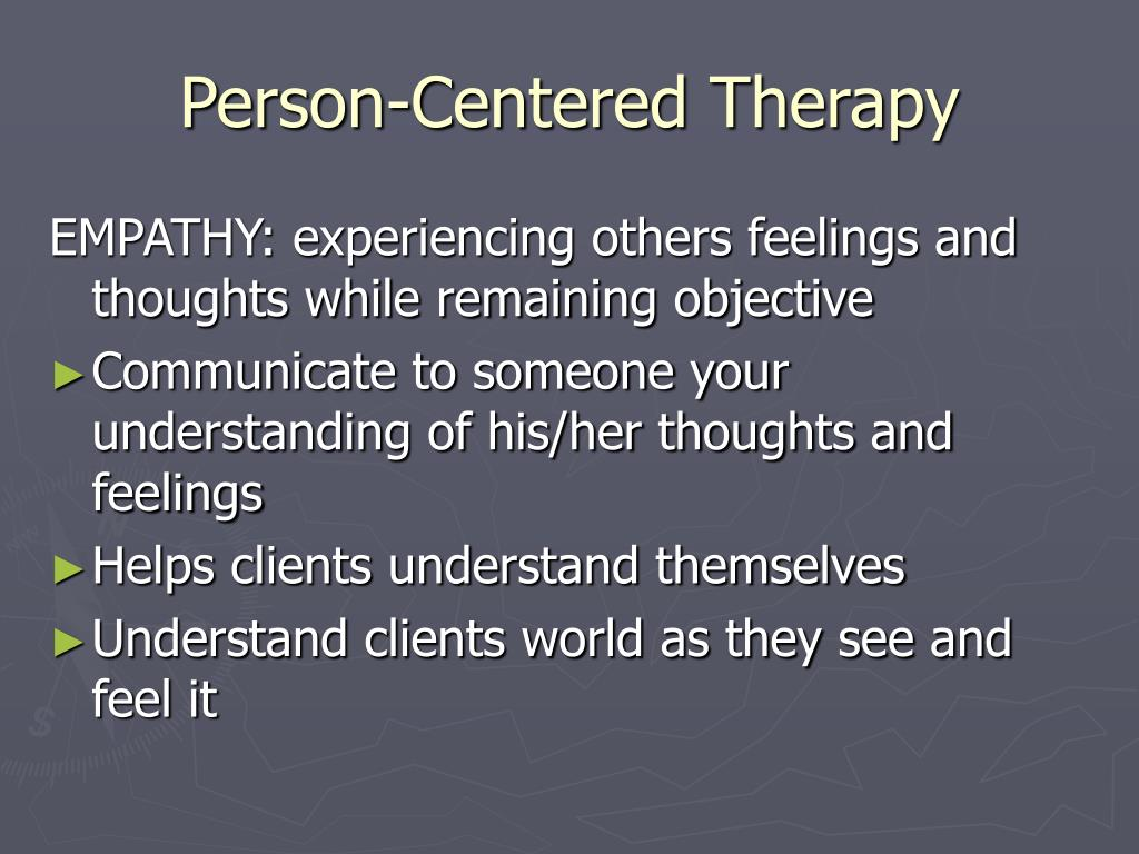 person centered therapy Psychology definition for person-centered therapy in normal everyday language, edited by psychologists, professors and leading students help us get better.