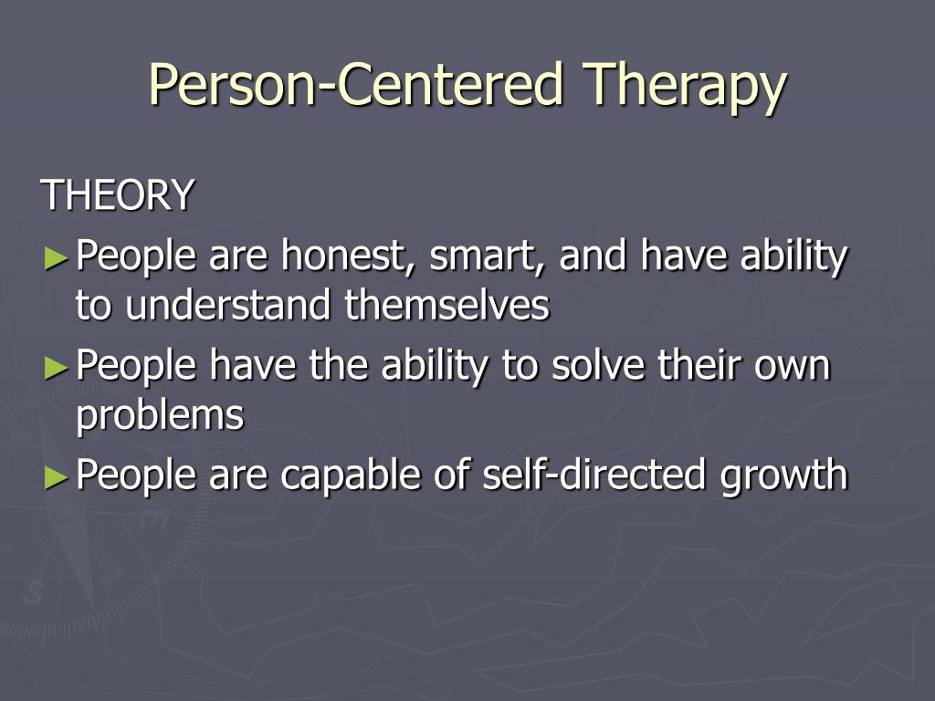 """person centered and behavior therapy a People tend not to discuss their therapists with each other, partly due to a  while  cbt (cognitive behavioural therapy) has been shown to be effective,  madden  practises solution-focused """"brief therapy"""", where the client is."""
