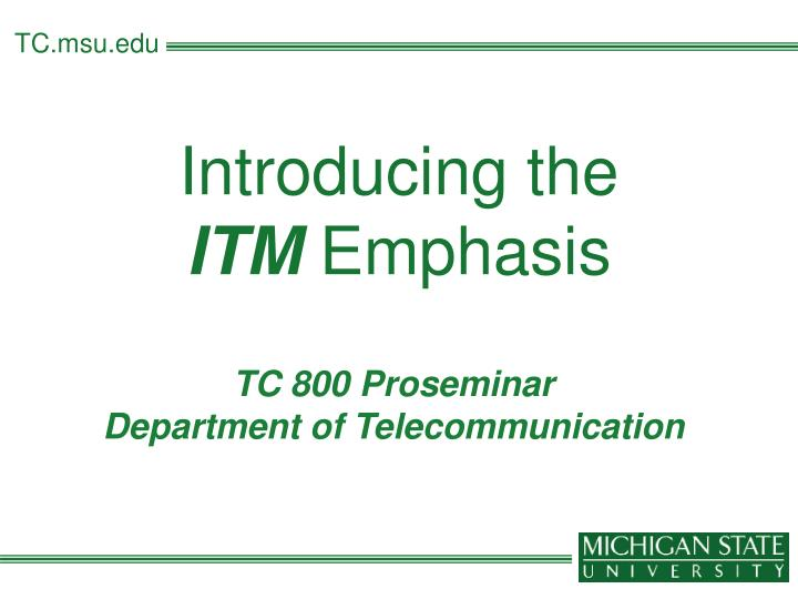 Introducing the itm emphasis l.jpg