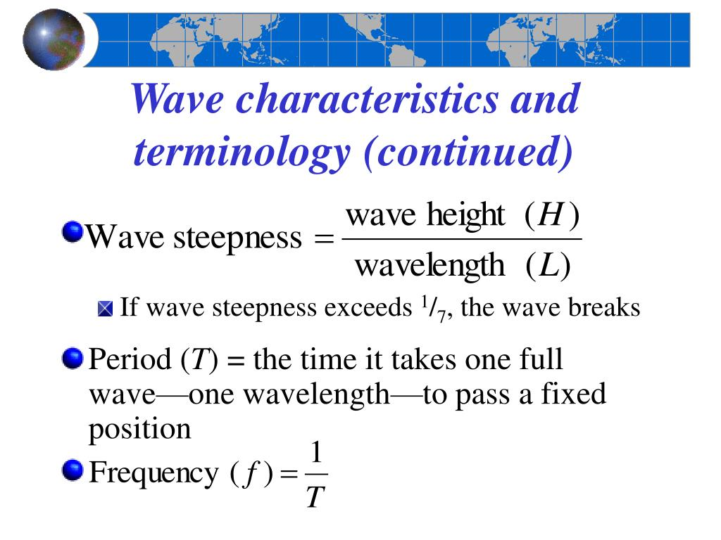 Wave characteristics and terminology (continued)
