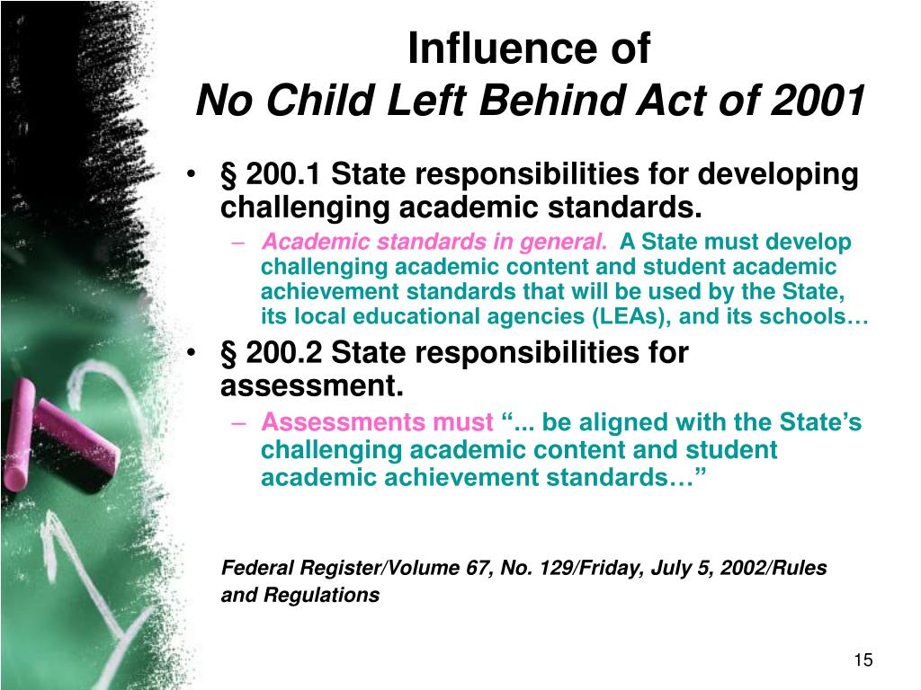 no child left behind act The no child left behind act expanded the federal role in education and became a focal point of education policy.