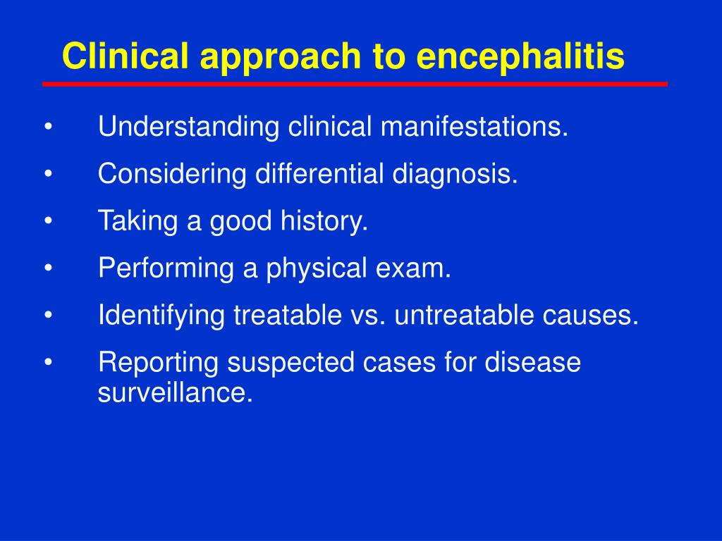 Clinical approach to encephalitis