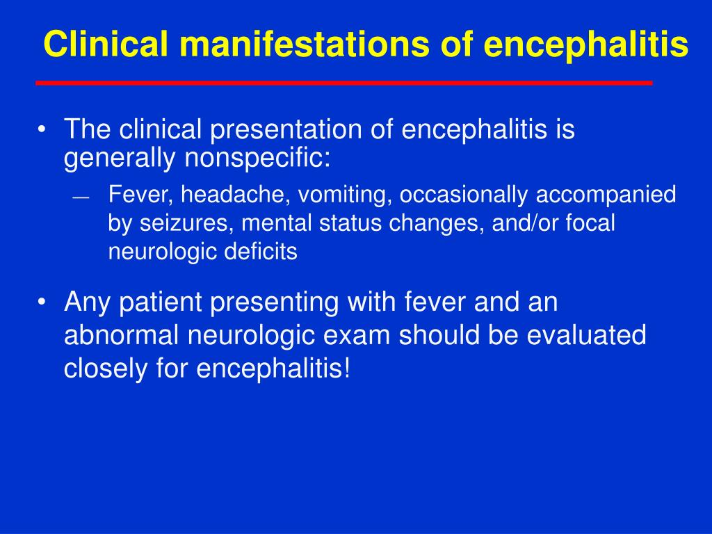 Clinical manifestations of encephalitis