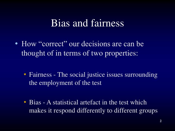 Bias and fairness