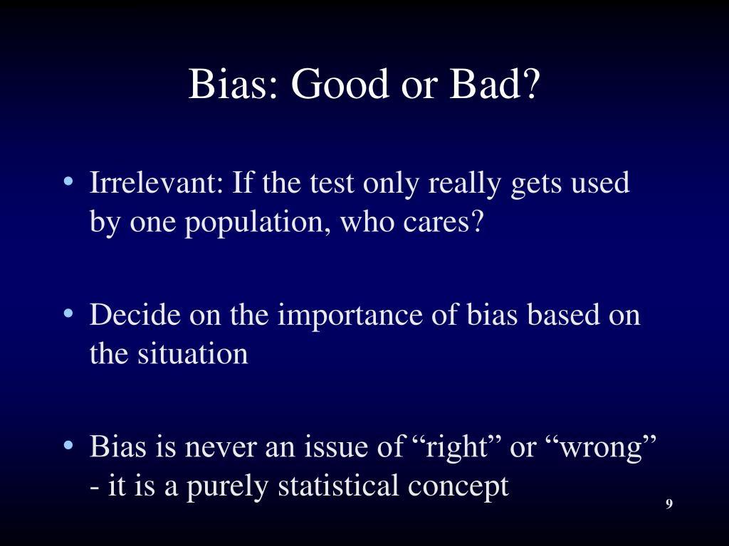 Bias: Good or Bad?