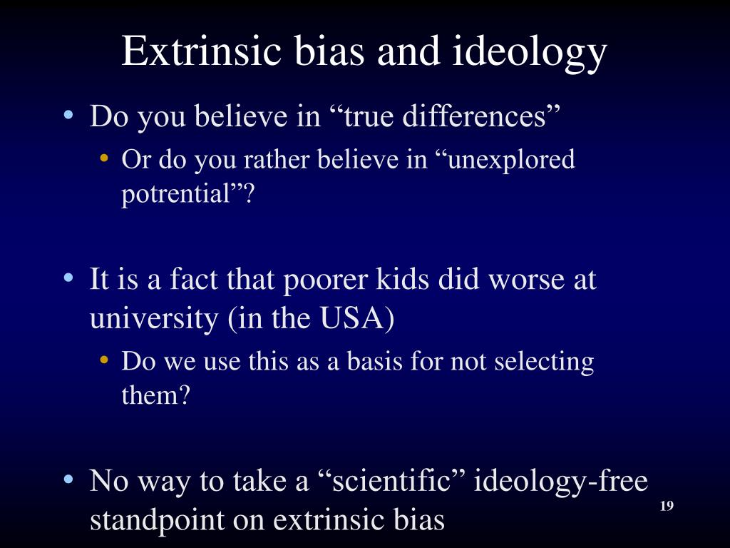 Extrinsic bias and ideology