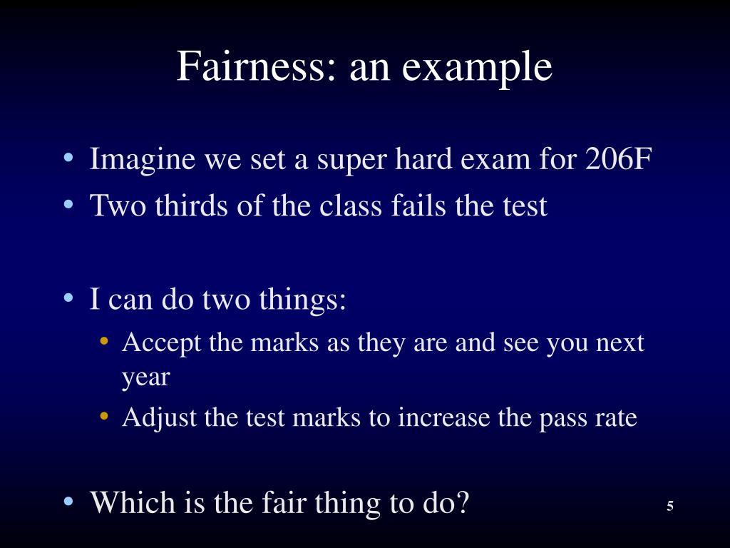 Fairness: an example