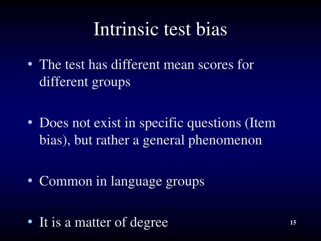 Intrinsic test bias