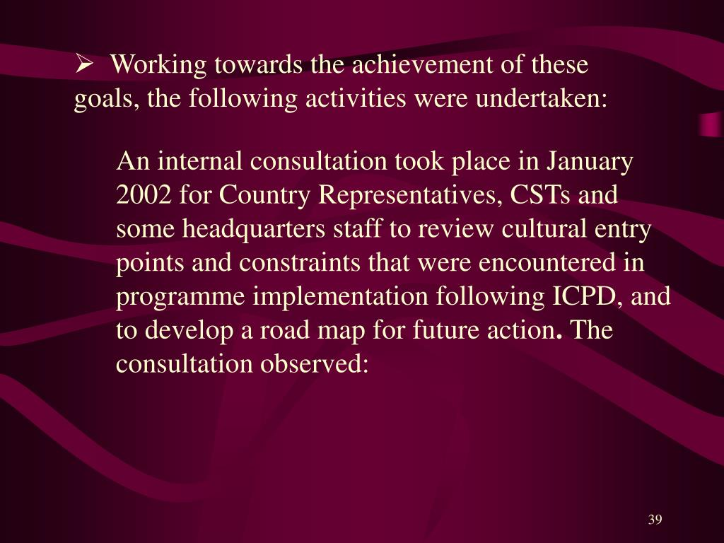 Working towards the achievement of these goals, the following activities were undertaken: