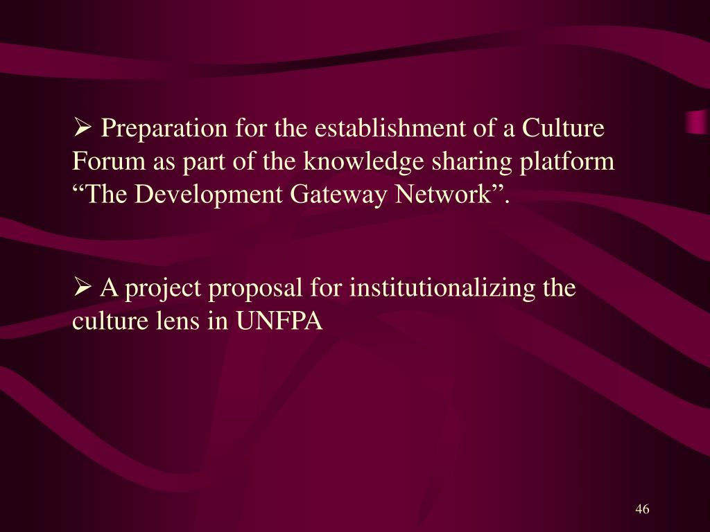 "Preparation for the establishment of a Culture Forum as part of the knowledge sharing platform  ""The Development Gateway Network""."