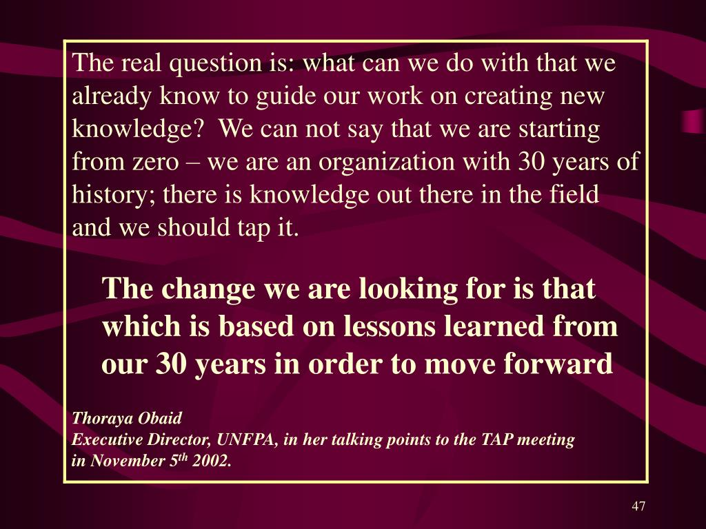 The change we are looking for is that which is based on lessons learned from our 30 years in order to move forward