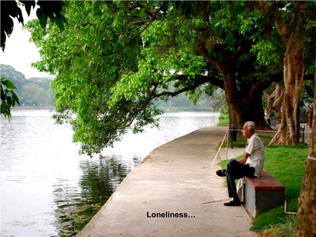Loneliness…
