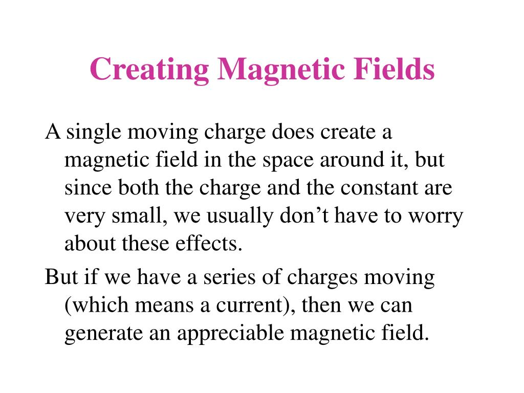 Creating Magnetic Fields