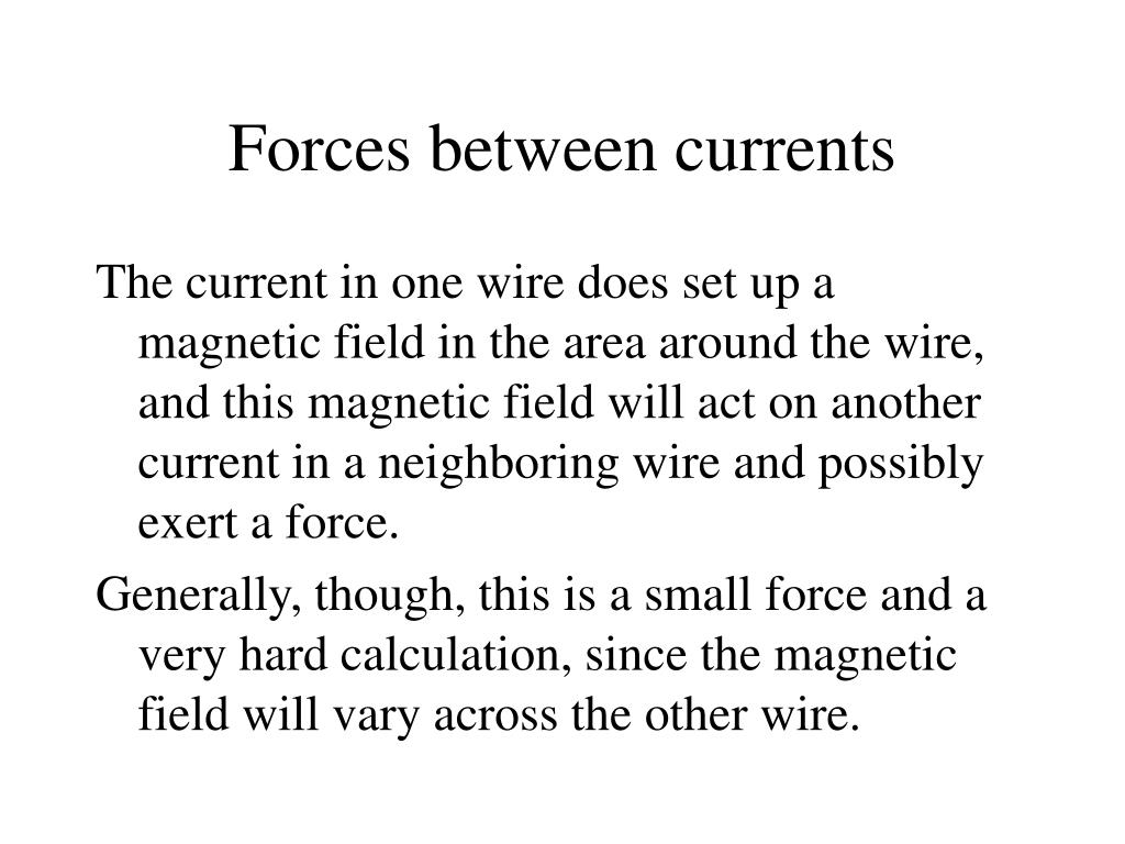 Forces between currents