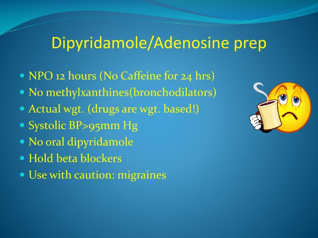 Dipyridamole/Adenosine prep