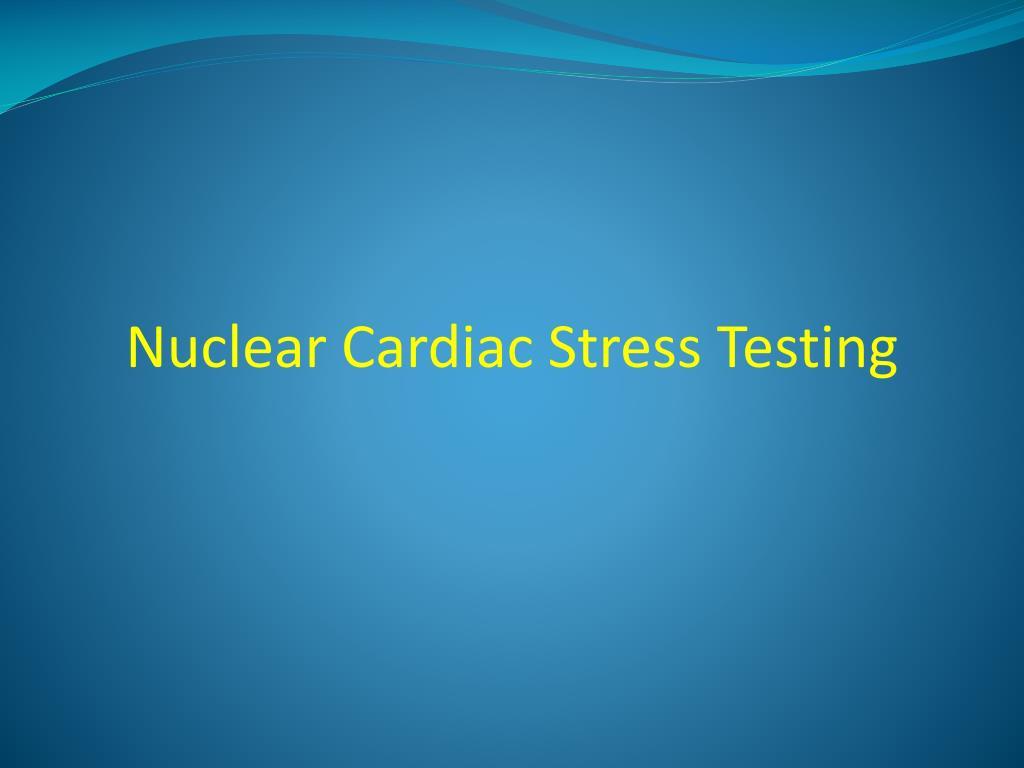 Nuclear Cardiac Stress Testing