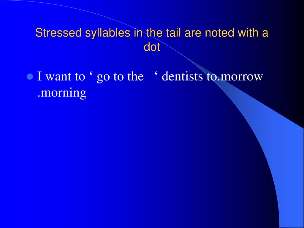 Stressed syllables in the tail are noted with a dot