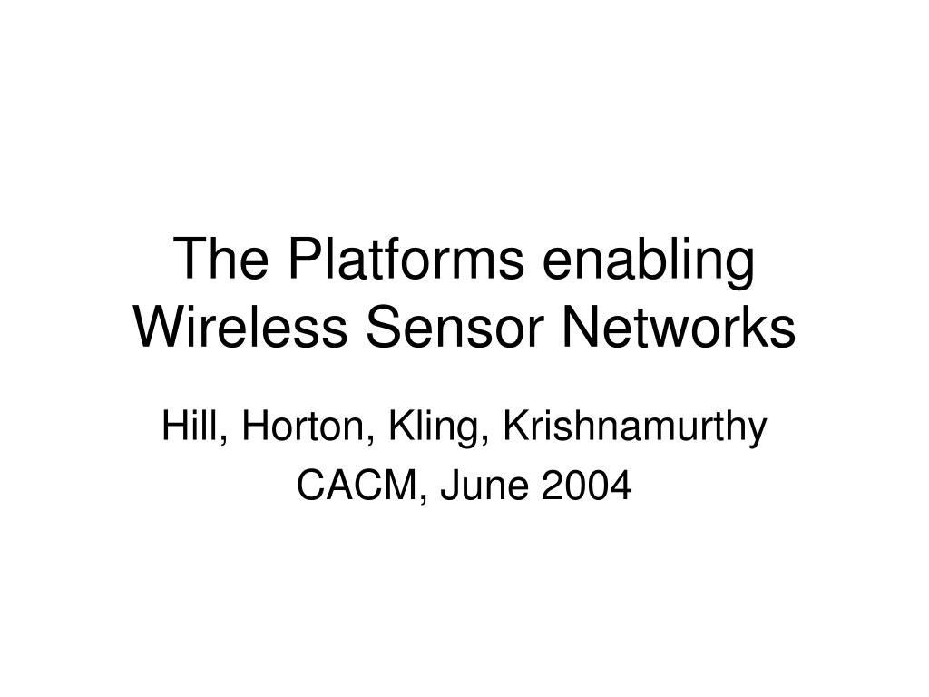 The Platforms enabling Wireless Sensor Networks