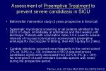 assessment of preemptive treatment to prevent severe candidiasis in sicu