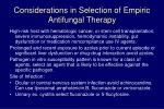 considerations in selection of empiric antifungal therapy