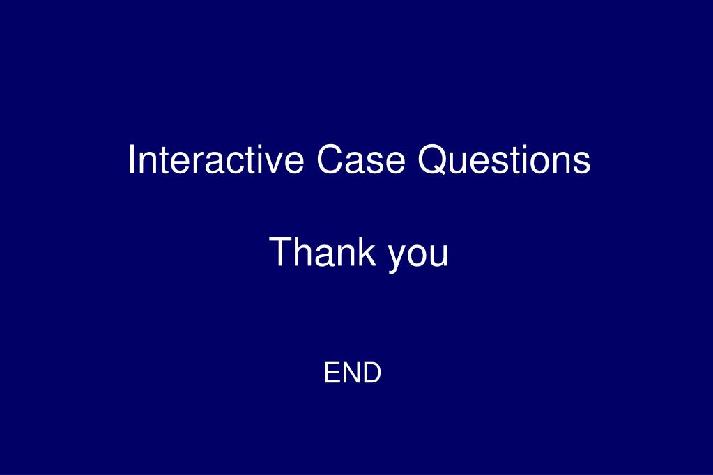 Interactive Case Questions