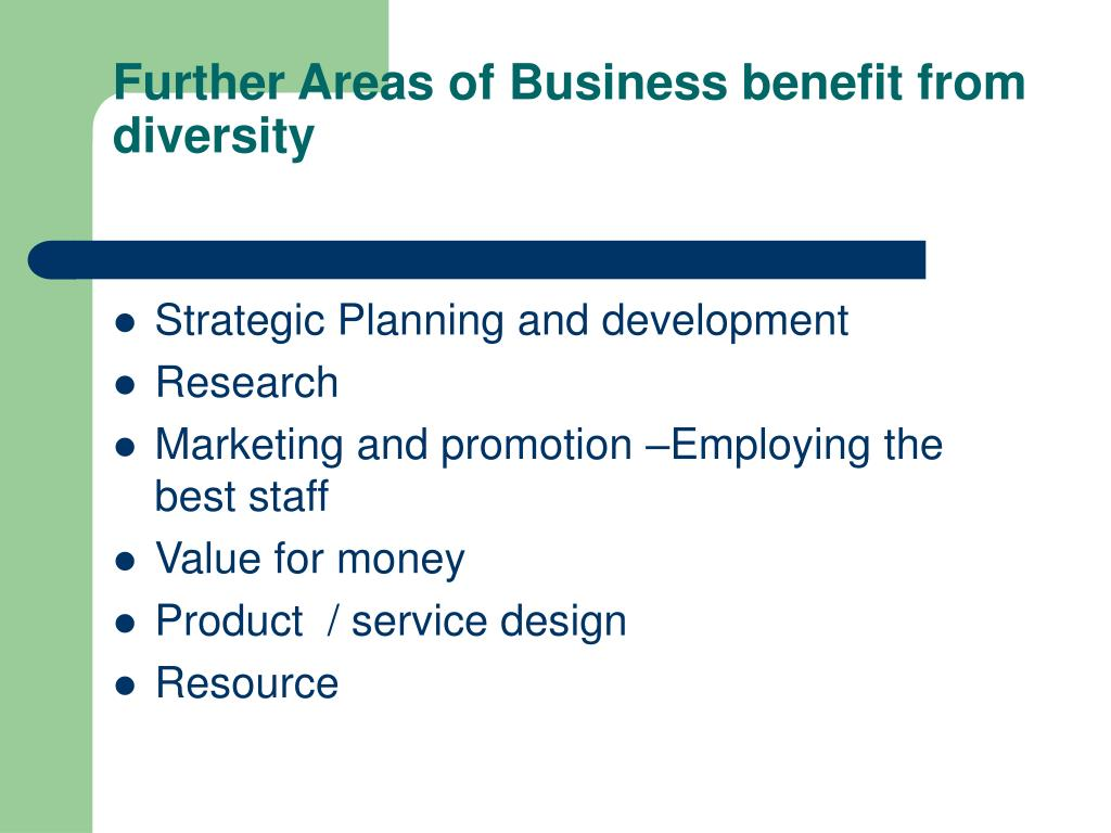 Further Areas of Business benefit from diversity