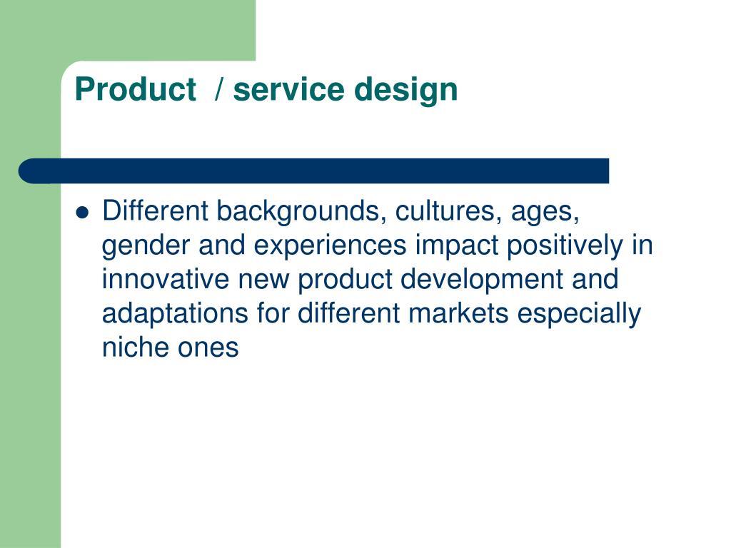 Product  / service design