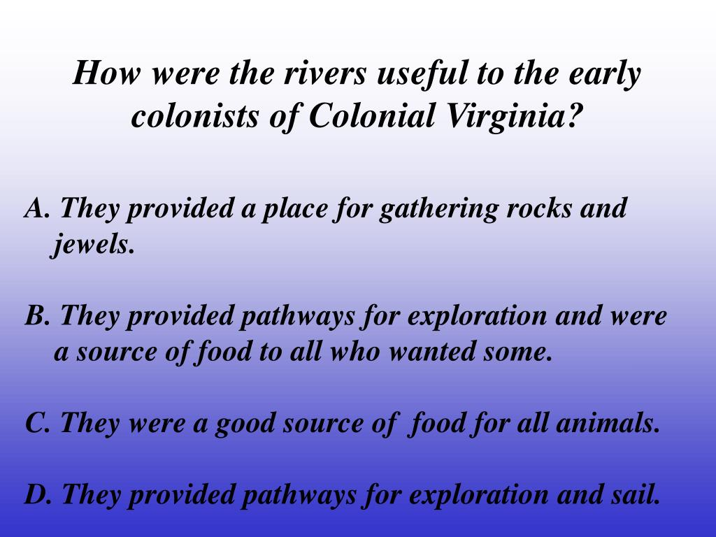 How were the rivers useful to the early colonists of Colonial Virginia?
