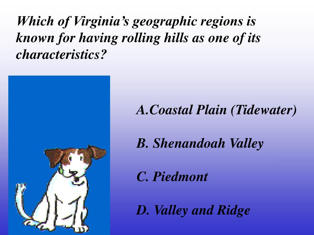 Which of Virginia's geographic regions is known for having rolling hills as one of its characteristics?