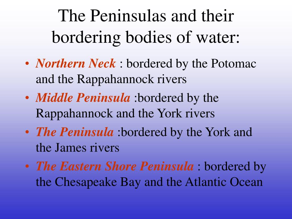 The Peninsulas and their bordering bodies of water: