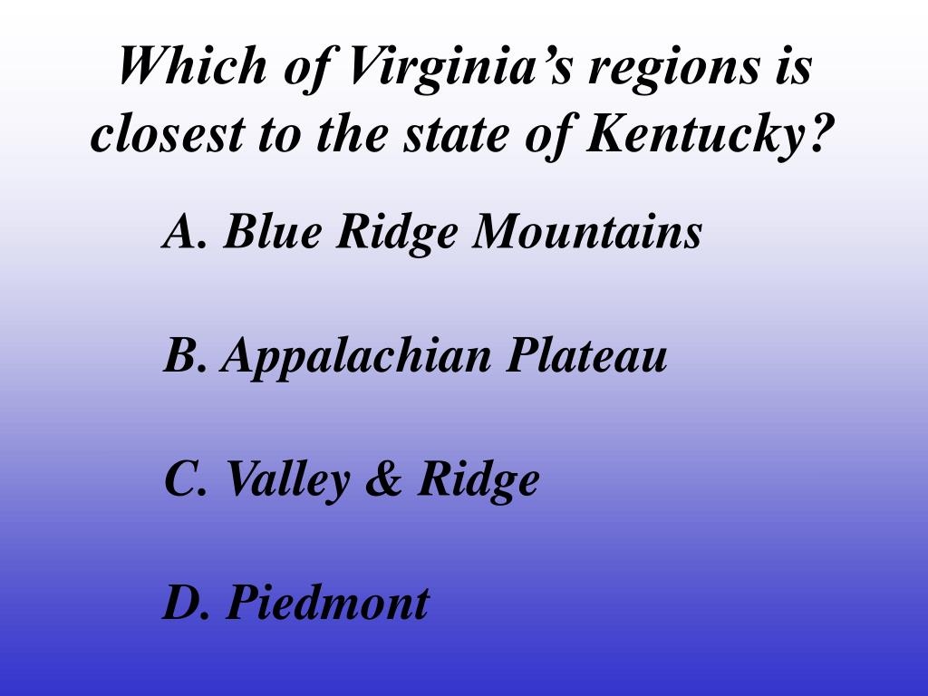 Which of Virginia's regions is closest to the state of Kentucky?