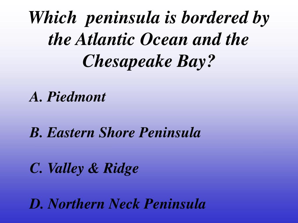 Which  peninsula is bordered by the Atlantic Ocean and the Chesapeake Bay?