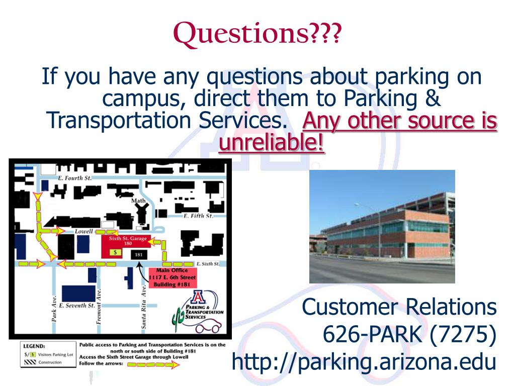 If you have any questions about parking on campus, direct them to Parking & Transportation Services.