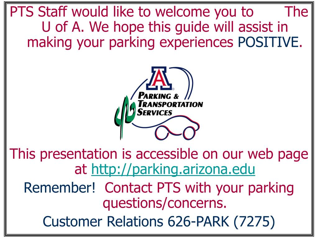 PTS Staff would like to welcome you to       The U of A. We hope this guide will assist in making your parking experiences