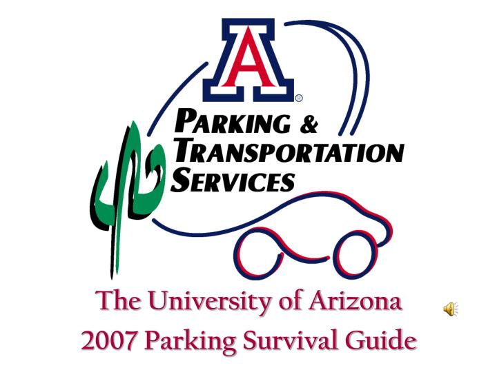 The university of arizona 2007 parking survival guide l.jpg