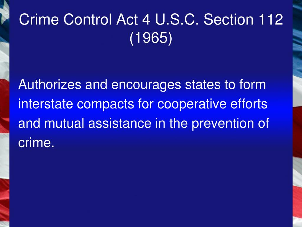 Crime Control Act 4 U.S.C. Section 112 (1965)