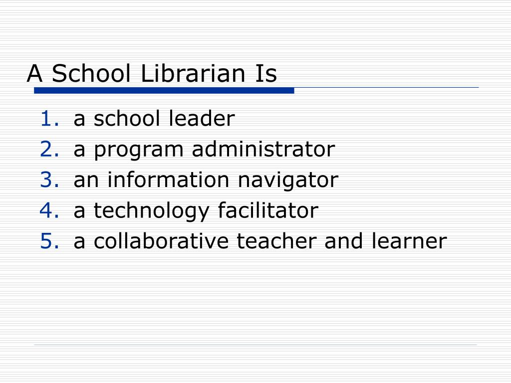A School Librarian Is