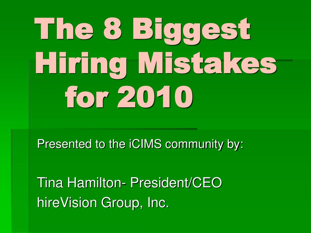 The 8 Biggest Hiring Mistakes