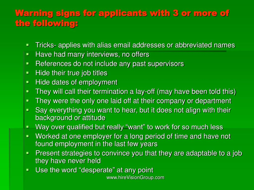 Warning signs for applicants with 3 or more of the following: