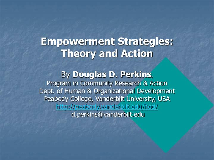 Empowerment Strategies: Theory and Action