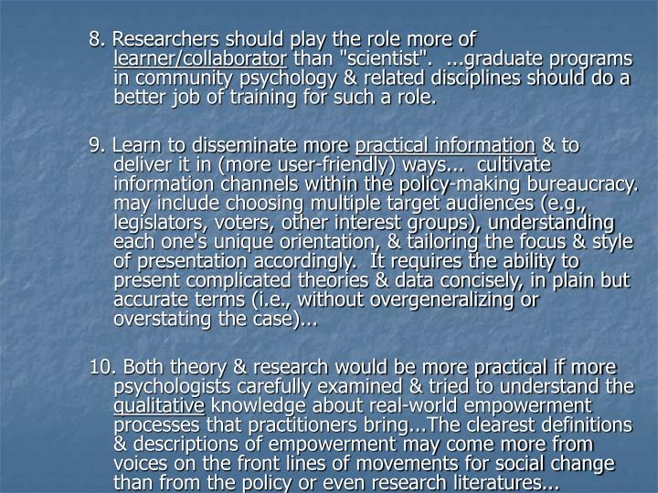 8. Researchers should play the role more of