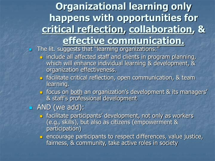 Organizational learning only happens with opportunities for