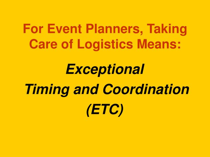 For event planners taking care of logistics means
