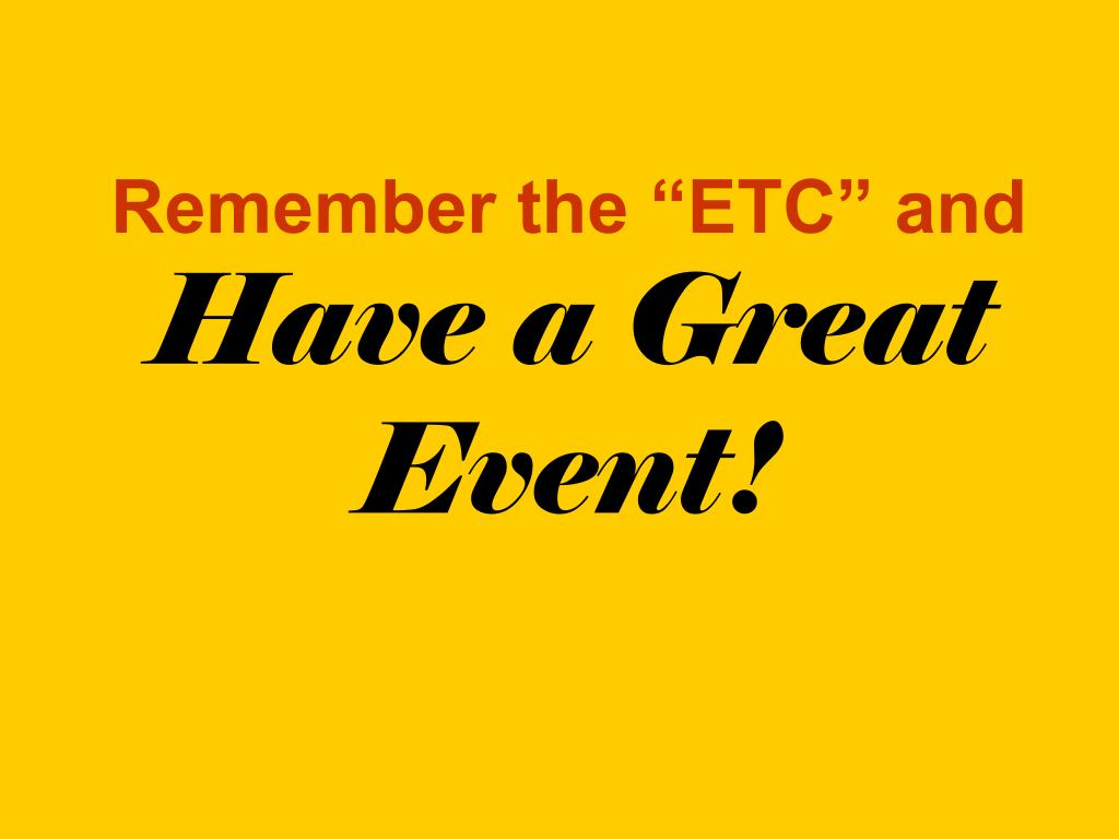 "Remember the ""ETC"" and"