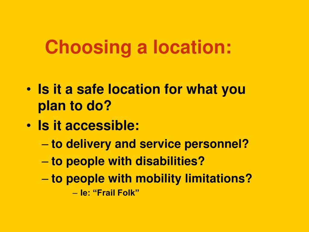 Is it a safe location for what you plan to do?